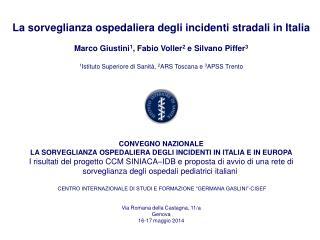La sorveglianza ospedaliera degli incidenti stradali in  Italia