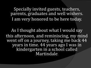 Specially  invited guests, teachers, parents, graduates and well wishers.