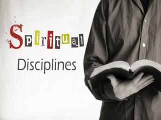 What do you think of when you think of Spiritual disciplines?