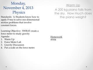 Monday,  November 4 ,  2013  Physics