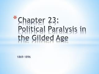 Chapter 23: Political Paralysis in the Gilded Age