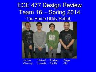 ECE 477 Design Review Team 16    Spring 2014