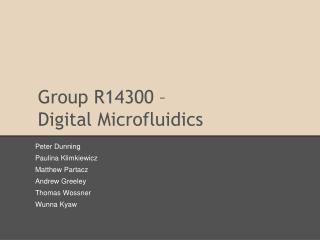 Group R14300 � Digital Microfluidics
