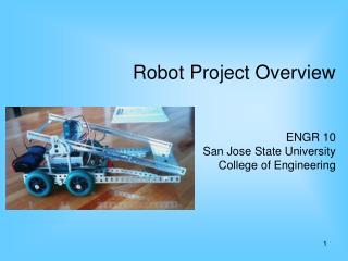 Robot Project Overview ENGR 10 San Jose State University  College of Engineering