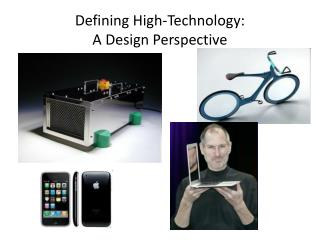 Defining High-Technology: A  Design Perspective