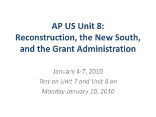 AP US Unit 8: Reconstruction, the New South, and the Grant Administration