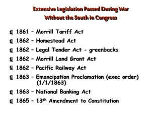 Extensive Legislation  Passed During War Without the South in Congress