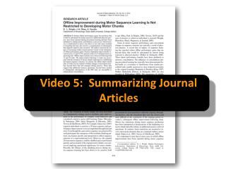Video  5 :  Summarizing Journal Articles