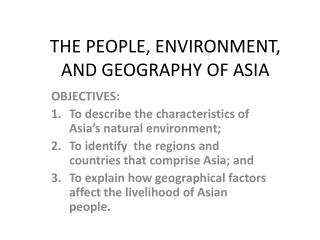 THE PEOPLE, ENVIRONMENT, AND GEOGRAPHY OF ASIA