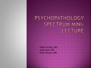 Psychopathology Spectrum Mini-Lecture