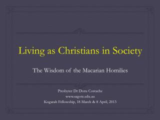 Living as Christians in Society The  Wisdom of the  Macarian Homilies