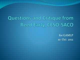Questions and Critique from Reed Early, CESO-SACO