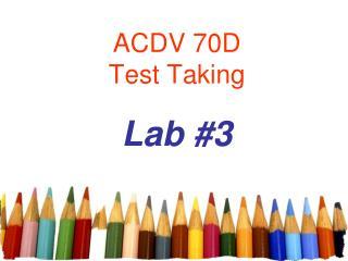 ACDV 70D Test Taking