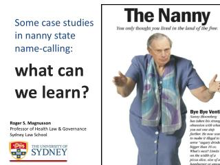 Some case studies in nanny state name-calling: what can we learn?