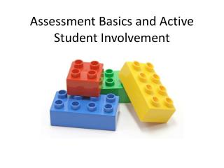 Assessment Basics and Active Student Involvement