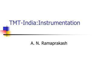 TMT- India:Instrumentation
