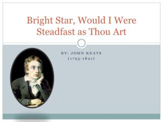 Bright Star, Would I Were Steadfast as Thou Art