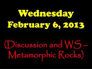 Wednesday February 6, 2013