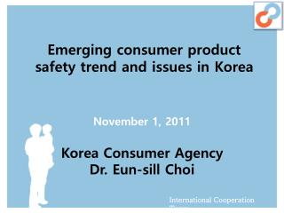 Emerging consumer product  safety trend and issues in Korea