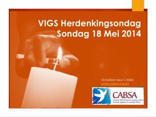 VIGS  Herdenking s ondag Sondag  18 Mei 2014