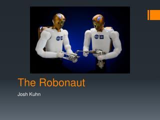 The Robonaut