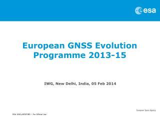 European GNSS Evolution  Programme  2013-15