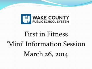 First in Fitness  'Mini' Information Session March 26, 2014