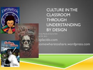 Culture in the classroom through UNDERSTANDING BY  DEsign