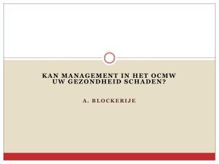 Kan management in het OCMW uw gezondheid schaden? A.  Blockerije