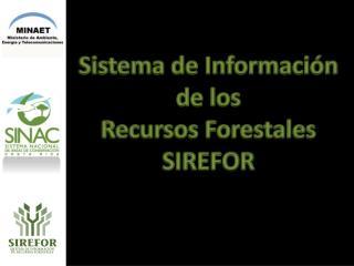 Sistema de Información de los Recursos Forestales SIREFOR