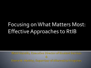 Focusing on What Matters Most:   Effective  Approaches to RtIB