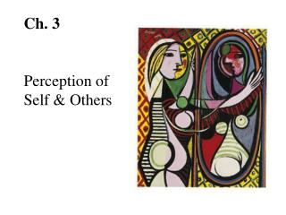 Ch. 3 Perception of  Self & Others