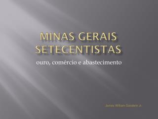 Minas Gerais Setecentistas