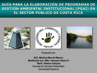 Preparado por: M.D.  Manfred Murrell  Blanco Modificado por:  MSc.  Vanessa Valerio  H