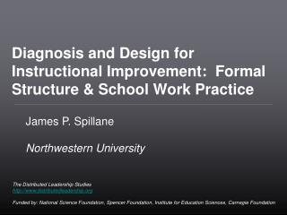 Diagnosis and Design for Instructional Improvement:  Formal  S tructure & School Work Practice