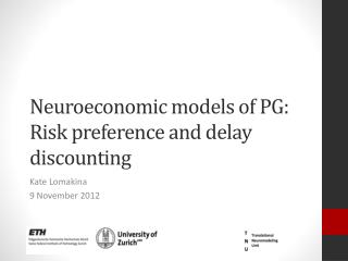 Neuroeconomic  models of  PG: Risk preference and delay  discounting