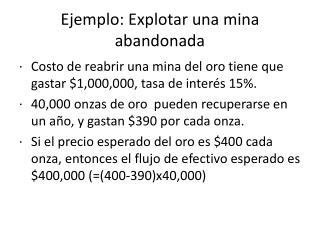 Ejemplo: Explotar una mina abandonada
