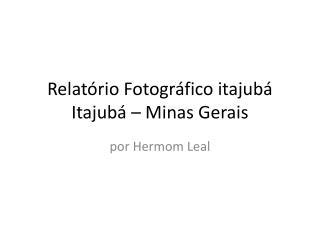 Relatório Fotográfico  itajubá Itajubá – Minas Gerais