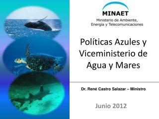 Políticas Azules y  Viceministerio  de Agua y Mares