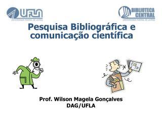 Prof. Wilson  Magela Gonçalves DAG/UFLA
