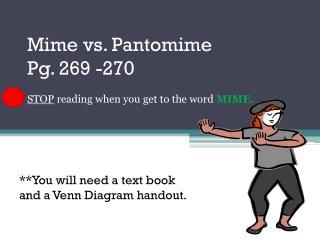 Mime vs. Pantomime Pg. 269 -270