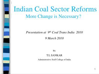 Indian Coal Sector Reforms   More Change is Necessary?