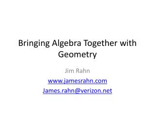Bringing Algebra Together with Geometry