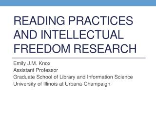 Reading practices and Intellectual freedom Research