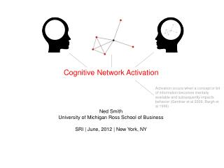 Cognitive Network Activation Ned Smith University of Michigan Ross School of  Business