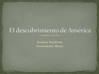 El descubrimiento de América (Upptäckten av Amerika)
