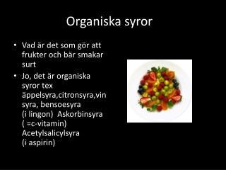Organiska syror o