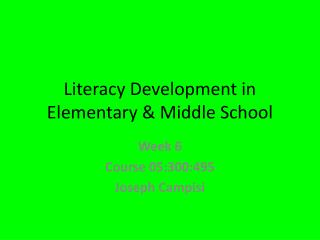 Literacy Development in Elementary & Middle School