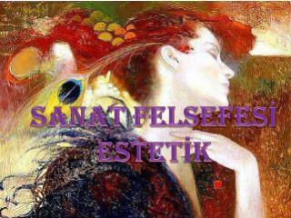 SANAT FELSEFESİ ESTETİK