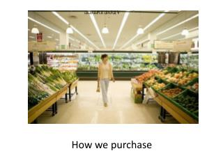 How we purchase